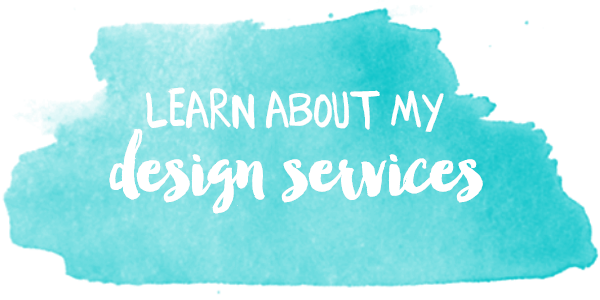Learn about my design services